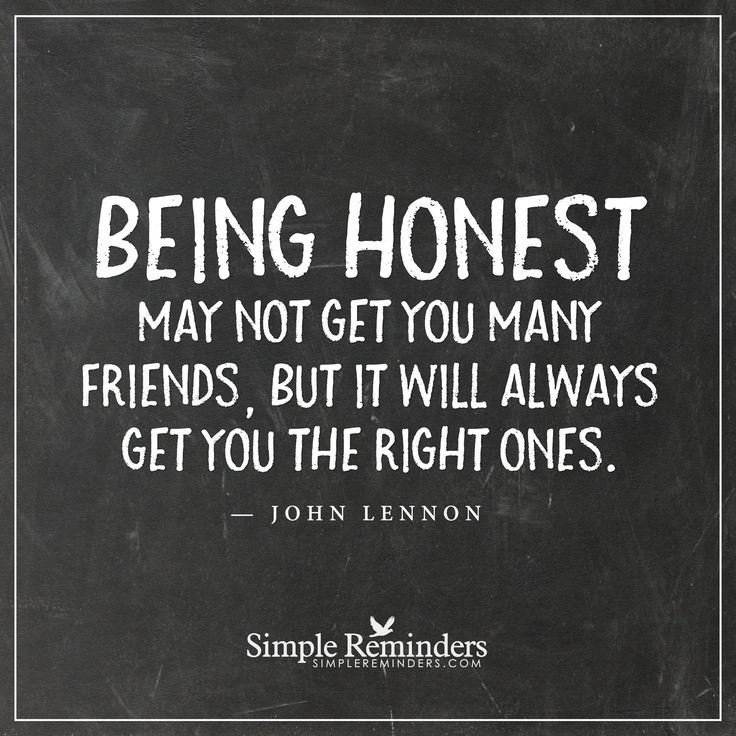 Being honest Being honest may not get you many friends ...