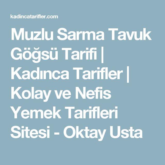 Muzlu Sarma Tavuk Göğsü Tarifi | Kadınca Tarifler | Kolay ve Nefis Yemek Tarifleri Sitesi - Oktay Usta
