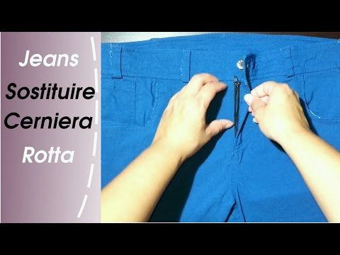 Come Sostituire La Cerniera Dei Jeans - YouTube