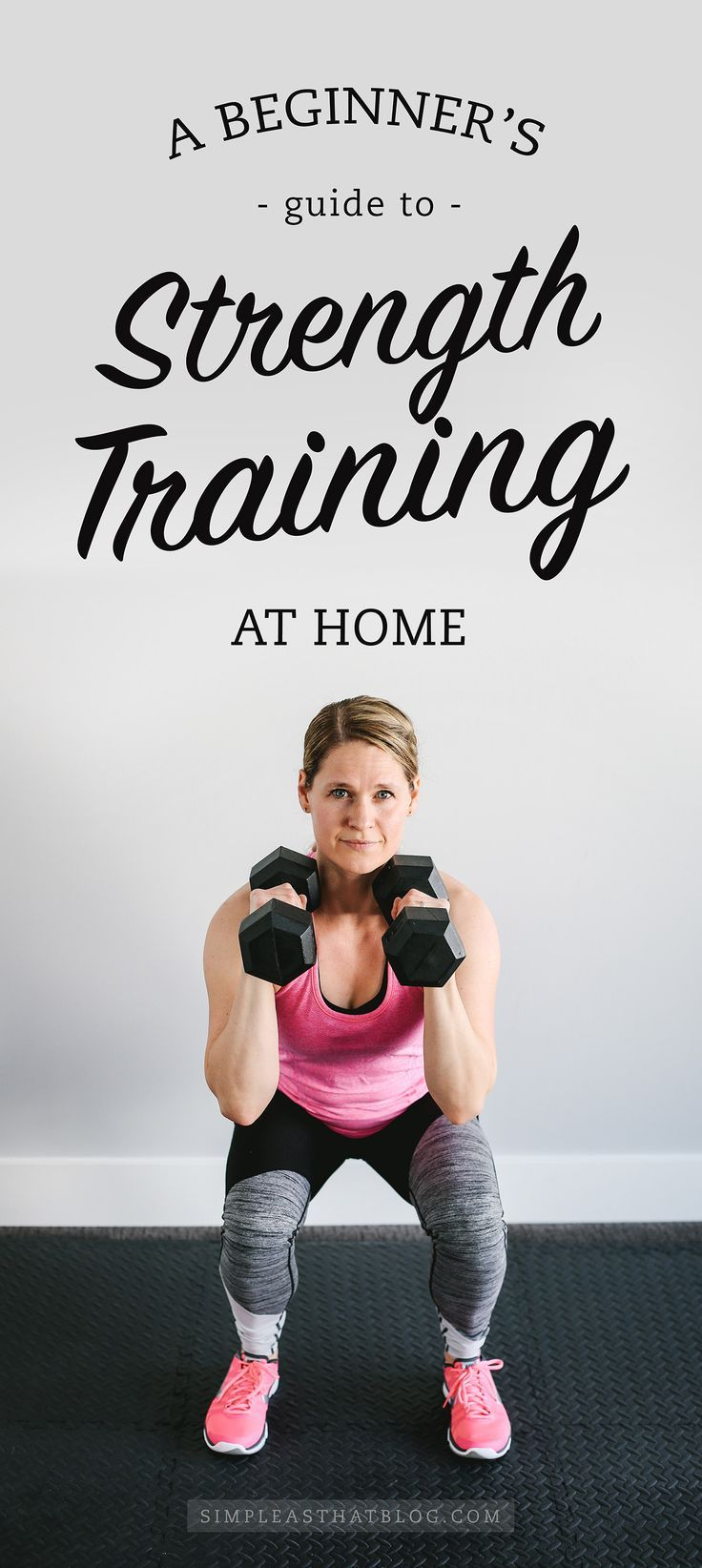 "Interested in fitness training at home but unsure where to start? Check out ""A Beginner's Guide to Strength Training at Home"" for 5 tips on safe, effective weight training and a 30-minute total body workout you can do today!"