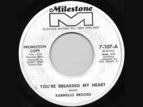 Karmello Brooks  You're Breaking My Heart  Milestone