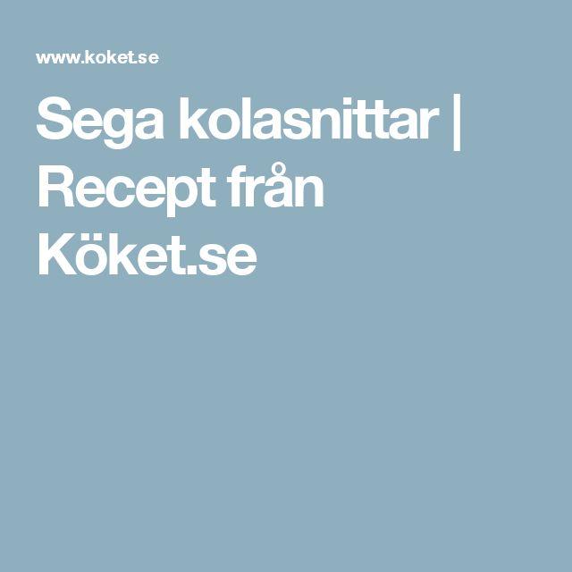 Sega kolasnittar | Recept från Köket.se