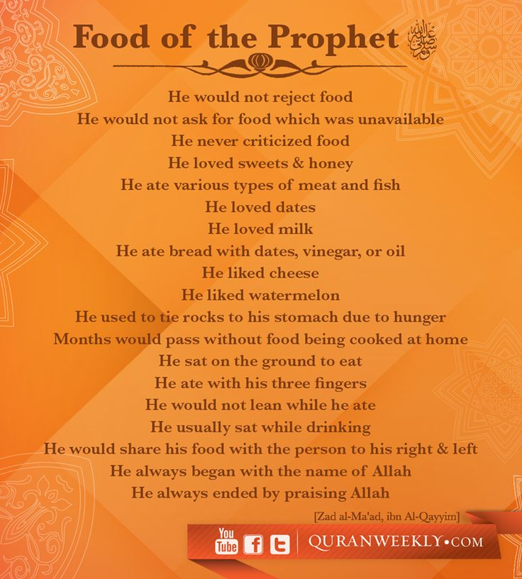 Food of the Prophet (salla Allahu alaihi wa sallam) ~ from various sources of hadith, seerah, history