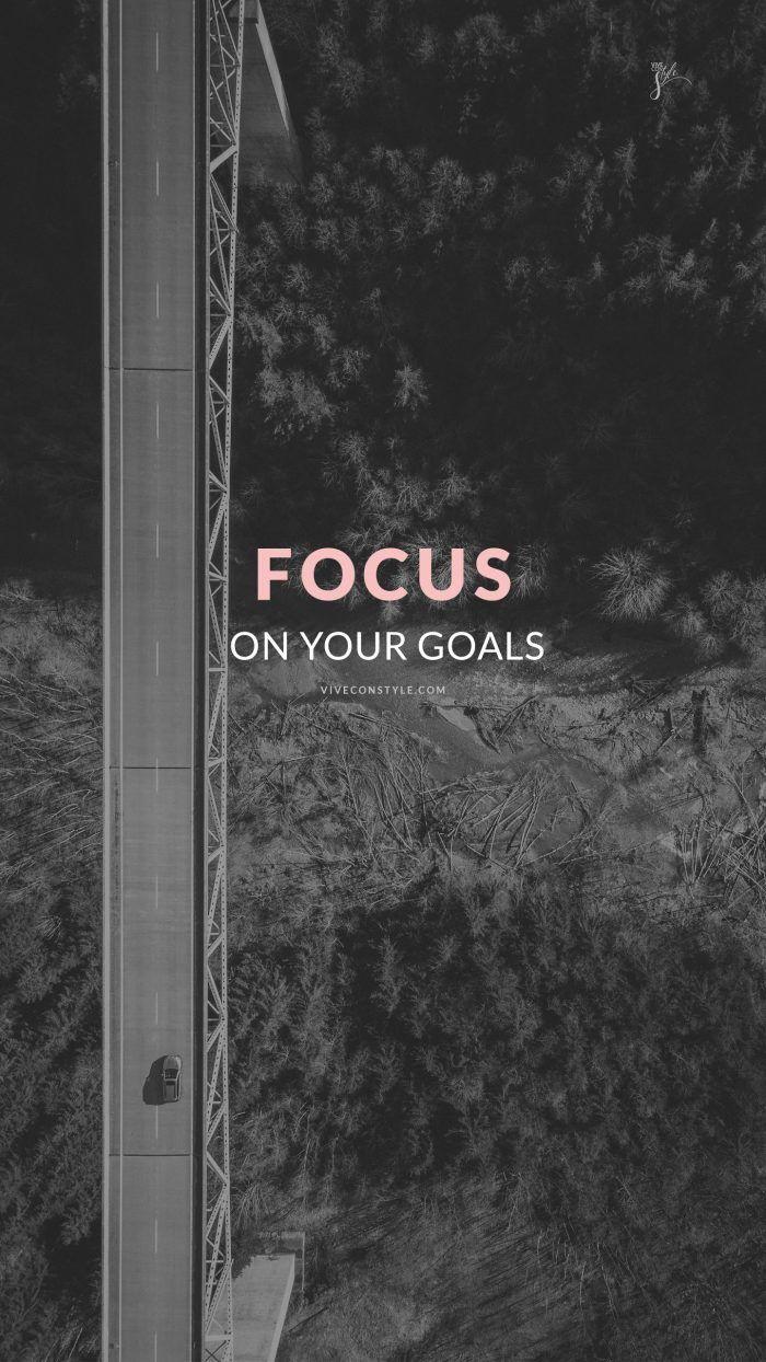 Focus On Your Goals Kutipan Motivasi Belajar Wallpaper Motivasi Motivasi Belajar
