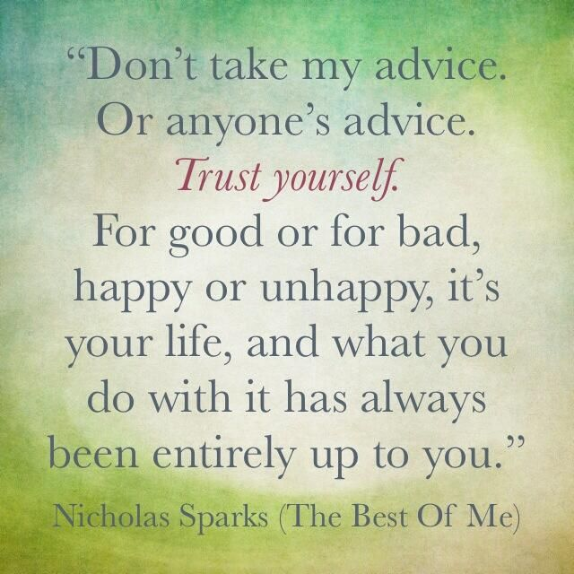 Nicholas Sparks Quotes: Trust Yourself... #TheBestofMe