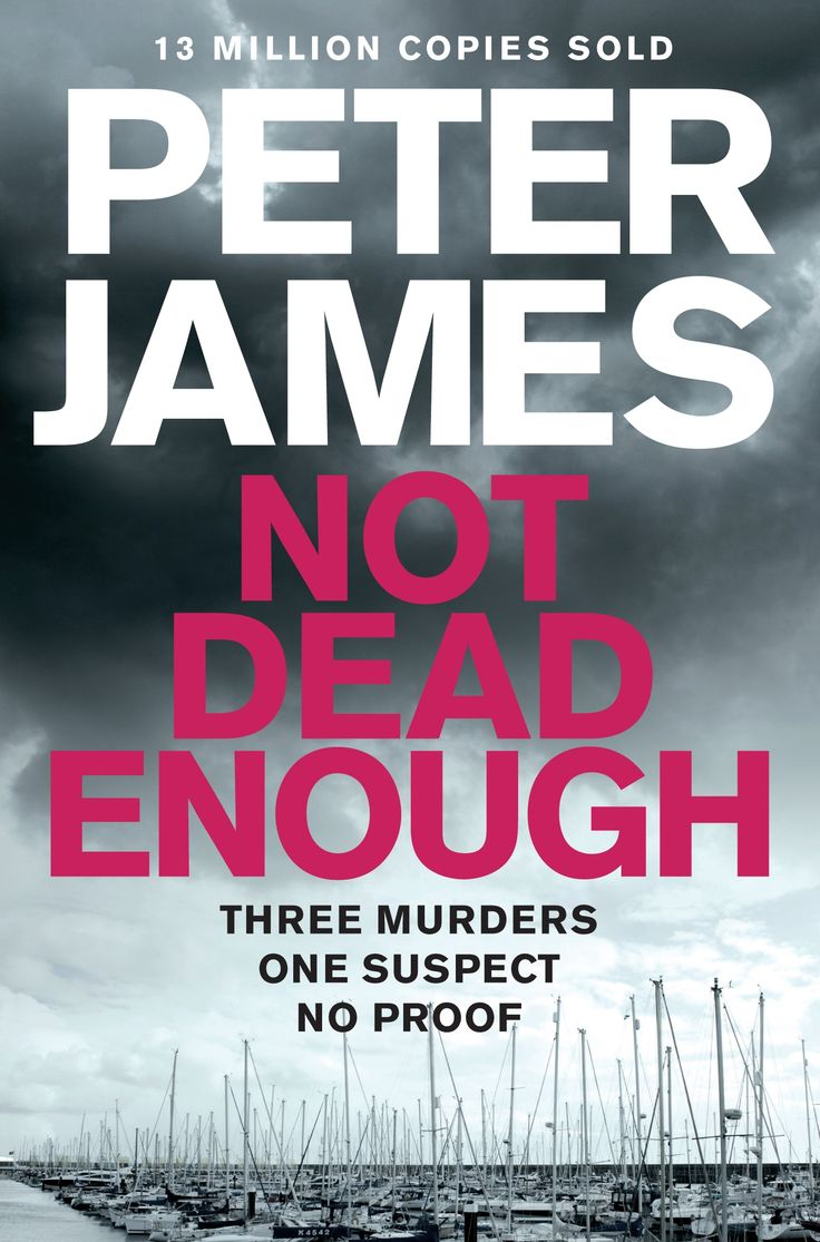 NOT DEAD ENOUGH by Peter James, UK: Macmillan