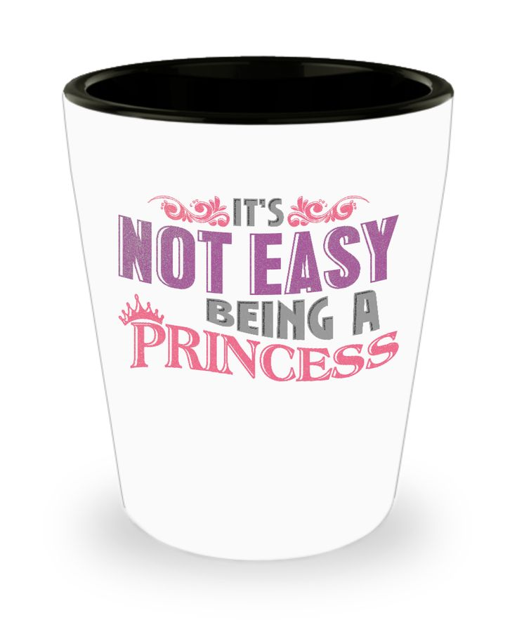 It's Not Easy Being A Princess Funny Graphic Girls Shot Glass     In your castle you are a pretty princess in a throne. You're a beau of royalty, let the people know that being awesome is not easy.      Grab this funny graphic shot glass for the humorous lady friend that you know and commend her highness as you give this gift.     Funny Princess shots for women and girls.     1.5 OUNCE ~ Funny shot glass