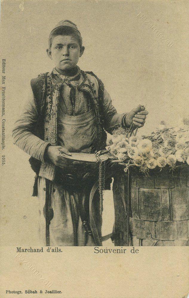 'sarımsak satıcısı' (garlic seller). Istanbul, early 20th century.