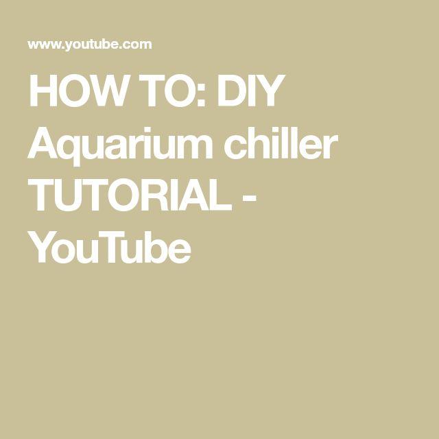 HOW TO: DIY Aquarium chiller TUTORIAL - YouTube