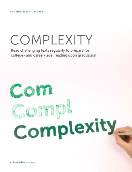 Complexity: Read challenging texts regularly to prepare for college- and career-level reading upon graduation. #Shifts #CommonCore