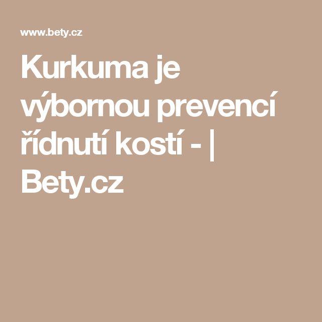 Kurkuma je výbornou prevencí řídnutí kostí - | Bety.cz