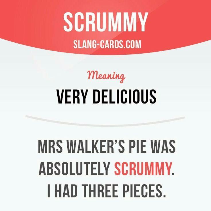 Scrummy, #englishslang