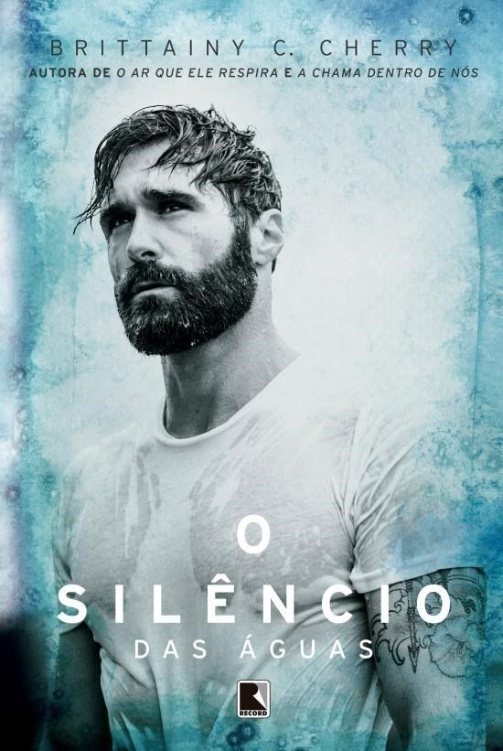 Editora Record lançará em Outubro, O Silêncio das Água, de Brittainy C. Cherry - Cantinho da Leitura