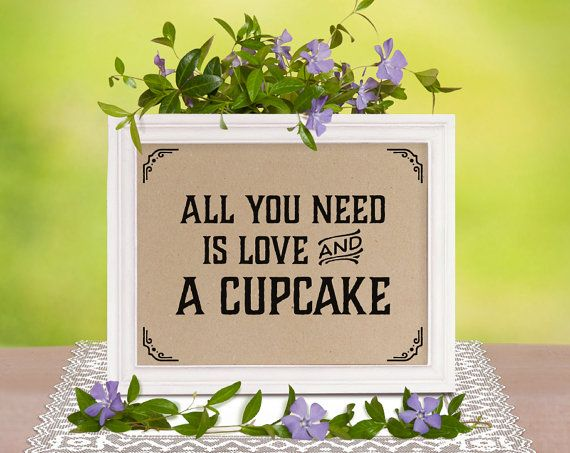 Rustic wedding decor: all you need is love and a cupcake. Wedding cupcake sign, wedding shower decorations. Rustic candy bar decor.