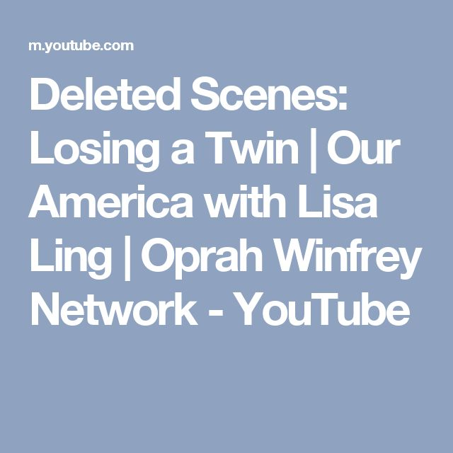 Deleted Scenes: Losing a Twin | Our America with Lisa Ling | Oprah Winfrey Network - YouTube
