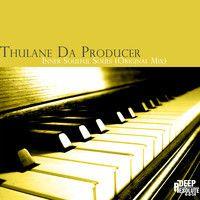 Inner Soulful Souls (Original Mix) - Thulane Da Producer by Da Producer SA on SoundCloud