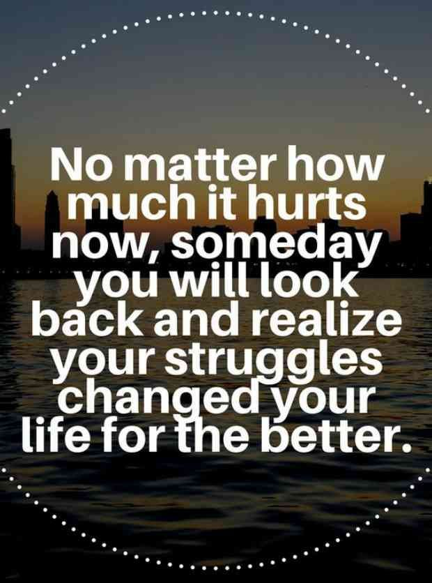 No Matter How Much It Hurts Now Someday You Will Look Back A Inspirational Quotes About Strength Inspiring Quotes About Life Inspirational Quotes Motivation