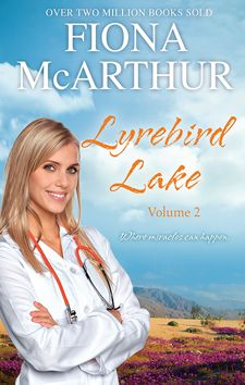 Lyrebird Lake Vol 2 by Fiona McArthur; HMB Special Releases