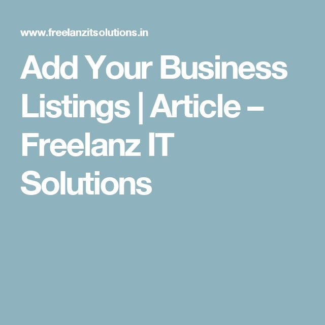 Add Your Business Listings   Article – Freelanz IT Solutions