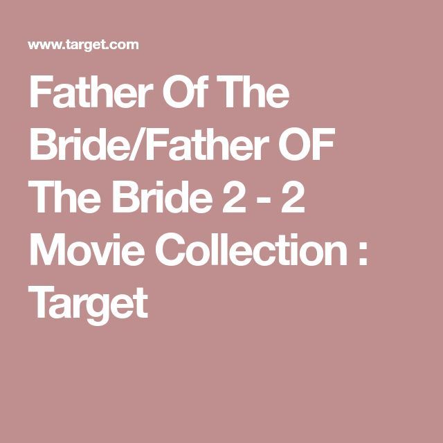 Father Of The Bride/Father OF The Bride 2 - 2 Movie Collection : Target