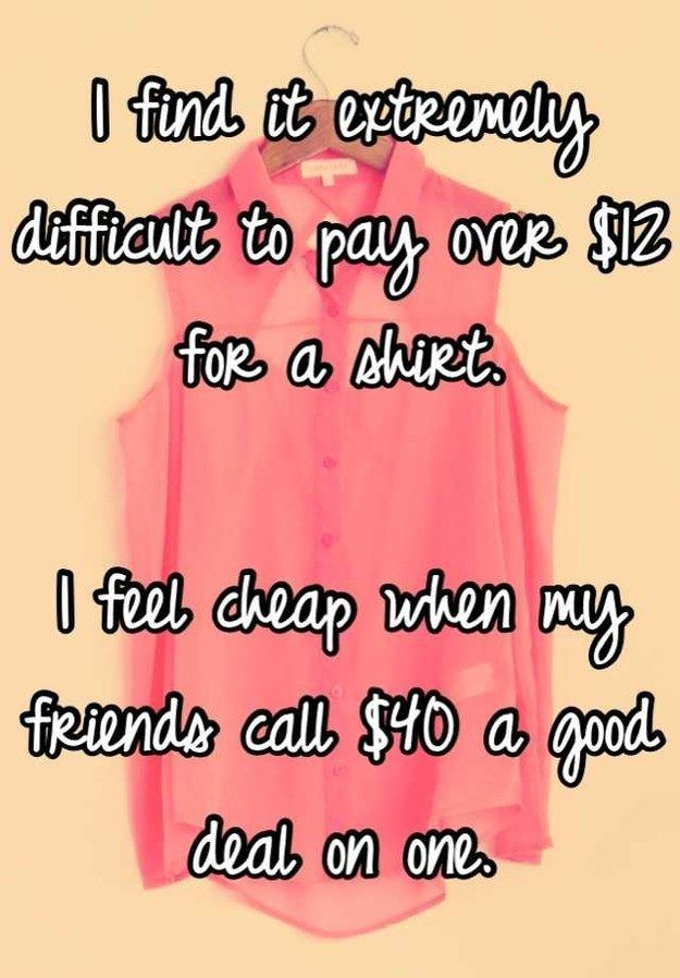 this one (#12) is so true it hurts — 17 Candid Style Confessions Found On Whisper
