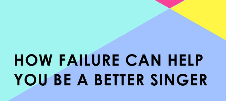 How Failure Can Create Great Singers