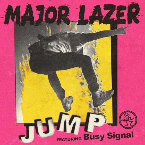 Major Lazer - Jump ft Busy Signal