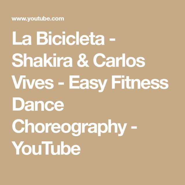 La Bicicleta - Shakira & Carlos Vives - Easy Fitness Dance Choreography - YouTube