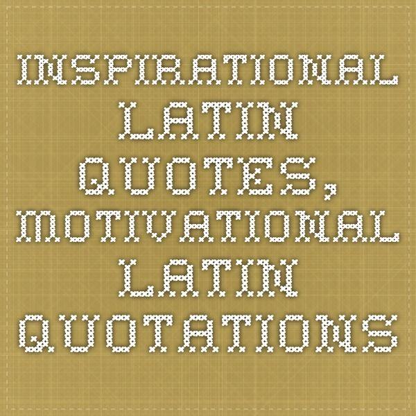Inspirational Latin Quotes, Motivational Latin Quotations