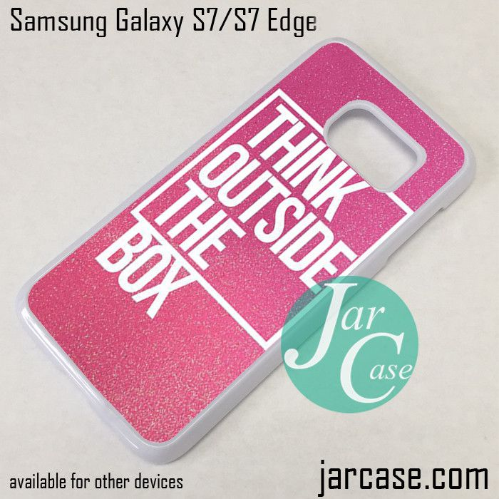 Think Outside The Box Pink Glitter Phone Case for Samsung Galaxy S7 & S7 Edge