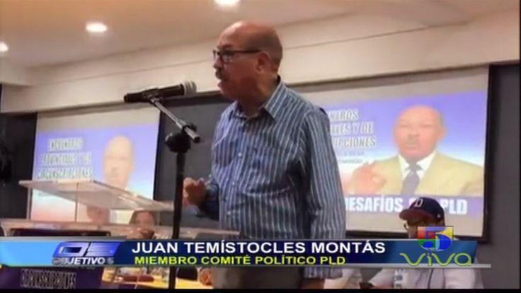 Temistocles Montas Pide Que No Se Dejen Confundir Con Quienes Atacan Al Gobierno De Danilo Medina