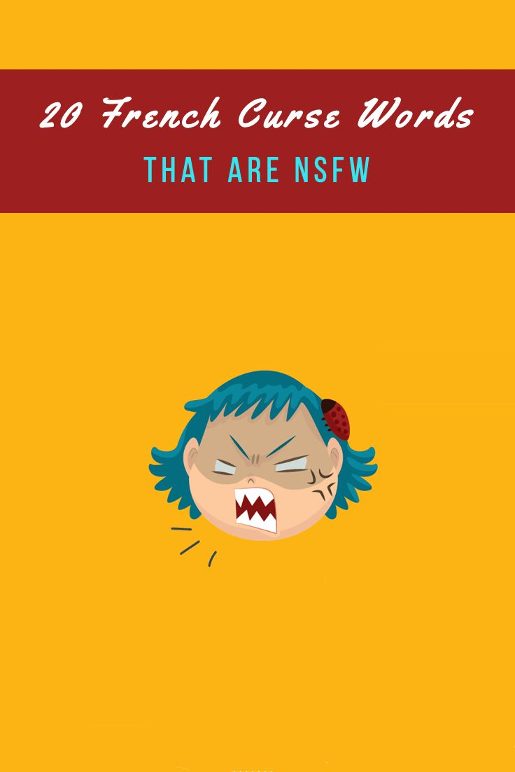 Pardon My French! 20 French Curse Words that are NSFWLevel 1. Beginner-level cursing.Level 2. Extreme-level cursing and vulgarityBONUS!