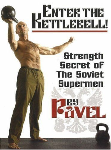 Enter The Kettlebell! Strength Secret of The Soviet Supermen by Pavel Tsatsouline, http://www.amazon.com/dp/0938045695/ref=cm_sw_r_pi_dp_f0pXrb07W3SHH