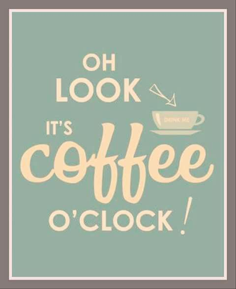 It is always coffee o'clock