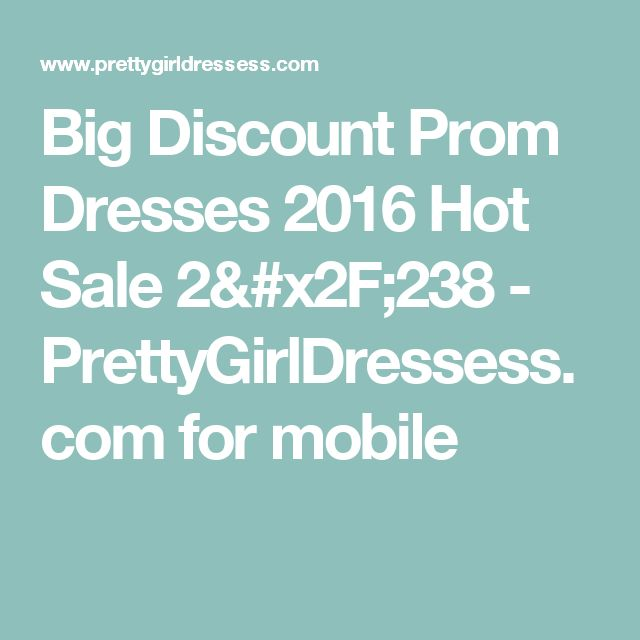 Big Discount Prom Dresses 2016 Hot Sale 2/238 - PrettyGirlDressess.com for mobile