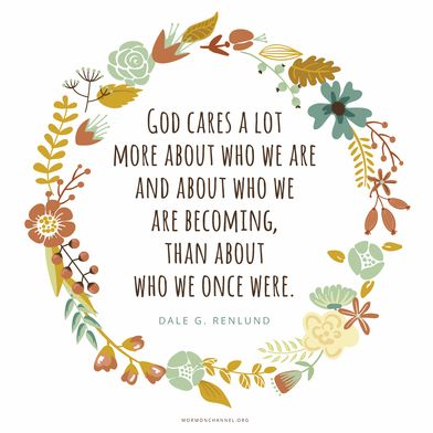 """""""God cares a lot more about who we are and who we are becoming than about who we once were. He cares that we keep on trying."""" —Dale G. Renlund #DailyQuote"""