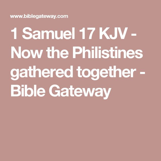 1 Samuel 17 KJV - Now the Philistines gathered together - Bible Gateway