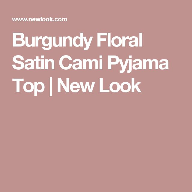 Burgundy Floral Satin Cami Pyjama Top   New Look