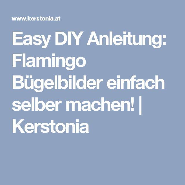 Easy DIY Anleitung: Flamingo Bügelbilder einfach selber machen! | Kerstonia