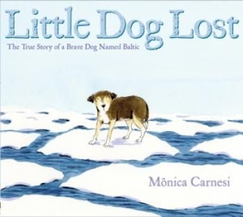 Username or e-mail:  Password:  CREATE NEW ACCOUNTFORGOT YOUR PASSWORD? Little Dog Lost: The True Story of a Brave Dog Named Baltic by Monica Carnesi