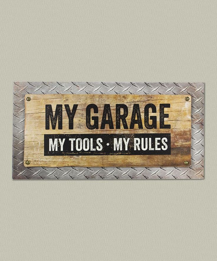 This 'My Garage, My Tools, My Rules' Wooden Wall Sign by Young's is perfect! #zulilyfinds