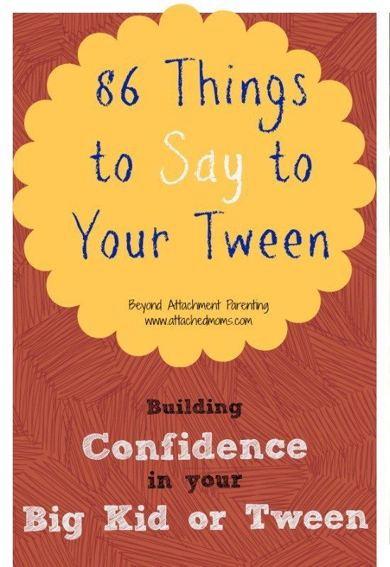 86 things to say to your big kid or tween to build confidence. Positive parenting and attachment parenting