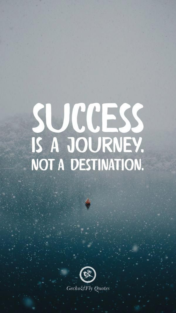 Success Is A Journey Not A Destination Inspirational And