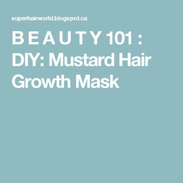 B E A U T Y 101 : DIY: Mustard Hair Growth Mask