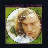 Astral Weeks – Van Morrison      http://shayshouseofmusic.com/albums/astral-weeks-van-morrison/