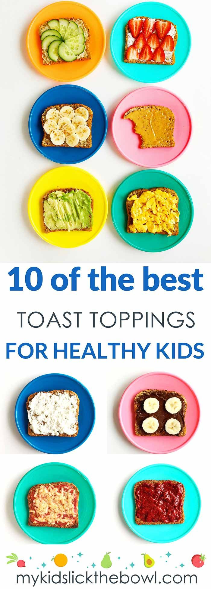 Ten Healthy Toast Topping Ideas for Kids. Easy and Quick Breakfast Ideas. Give your kids a great start to the day