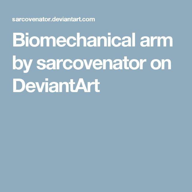Biomechanical arm by sarcovenator on DeviantArt