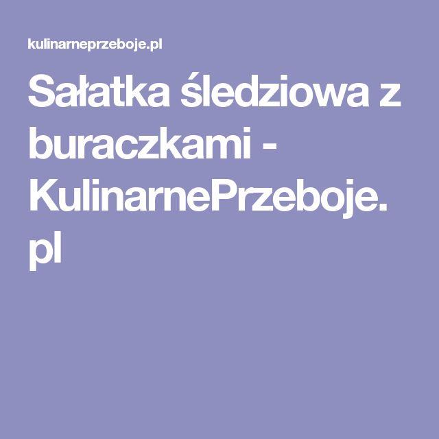 Sałatka śledziowa z buraczkami - KulinarnePrzeboje.pl