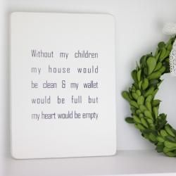 Tavla med text - Without my children