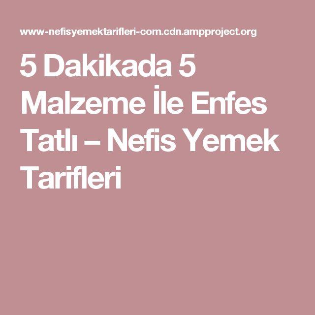5 Dakikada 5 Malzeme İle Enfes Tatlı – Nefis Yemek Tarifleri